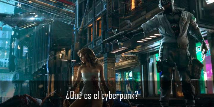 ¿Qué es el cyberpunk?