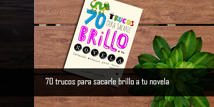 70 trucos para sacarle brillo a tu novela Gabriella Campbell