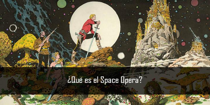¿Qué es el Space Opera?