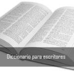 Diccionario para escritores