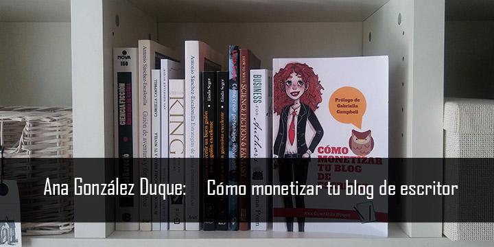 Cómo monetizar tu blog de escritor