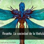 Reseña de La sociedad de la libelula