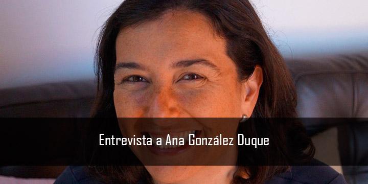 Entrevista a Ana González Duque