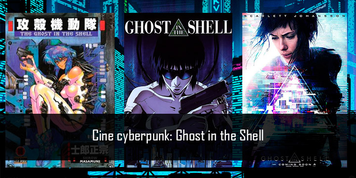 Cine syberpunk: Ghost in the Shell